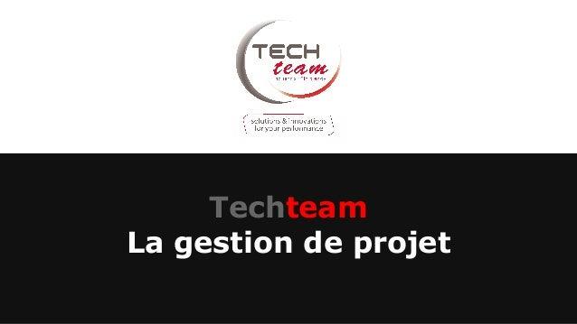 Techteam La gestion de projet