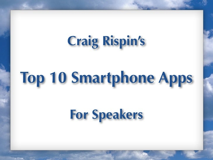 Craig Rispin'sTop 10 Smartphone Apps      For Speakers                         Up