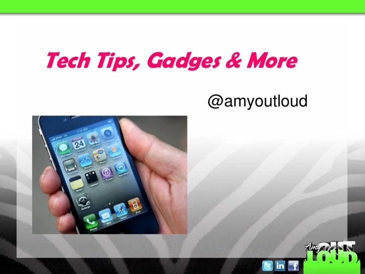 Tech Tips, Gadges & More               @amyoutloud