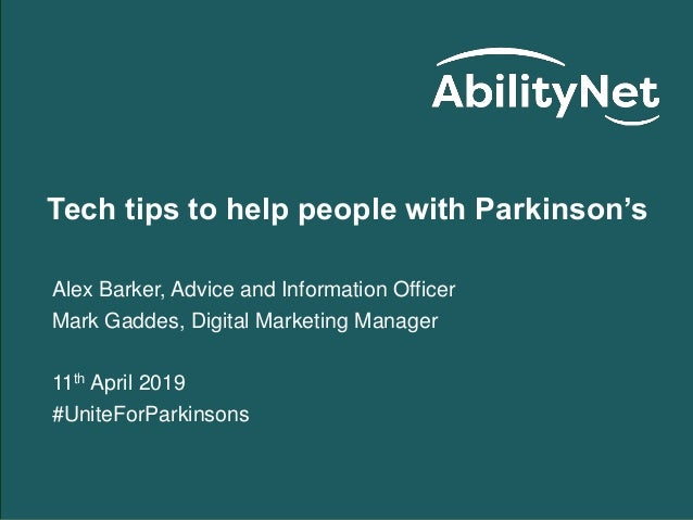 Tech tips to help people with Parkinson's Alex Barker, Advice and Information Officer Mark Gaddes, Digital Marketing Manag...