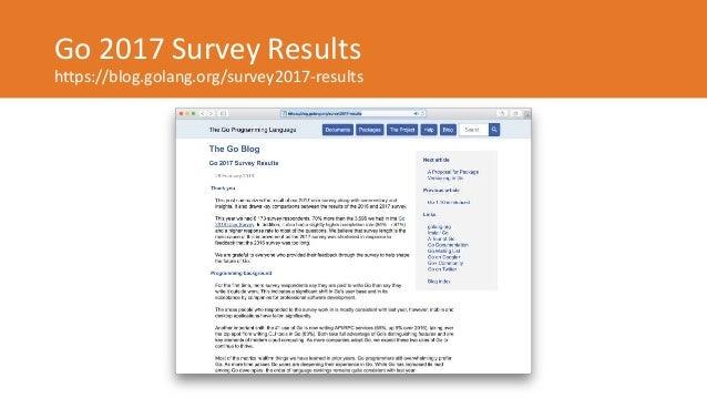 Go 2017 Survey Results https://blog.golang.org/survey2017-results