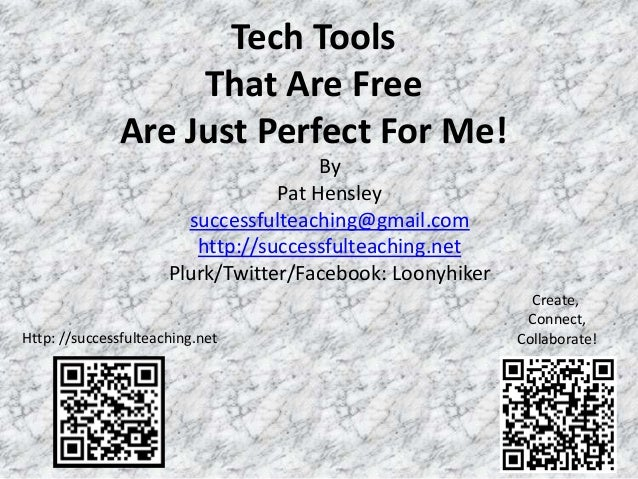 Tech Tools                   That Are Free              Are Just Perfect For Me!                                       By ...