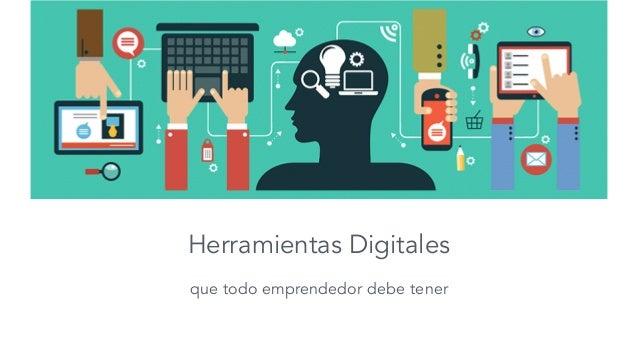 Herramientas Digitales que todo emprendedor debe tener