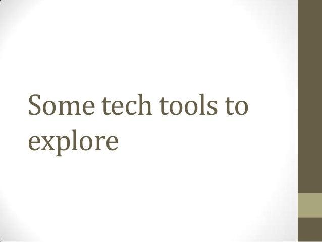 Some tech tools toexplore