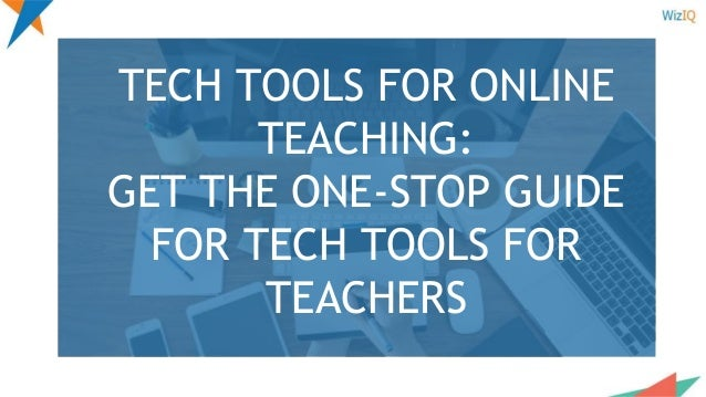 cbbee6561fd TECH TOOLS FOR ONLINE TEACHING  GET THE ONE-STOP GUIDE FOR TECH TOOLS FOR  ...