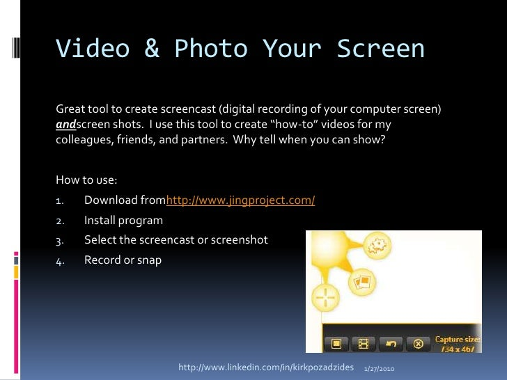 Video & Photo Your Screen<br />Great tool to create screencast (digital recording of your computer screen) andscreen shots...
