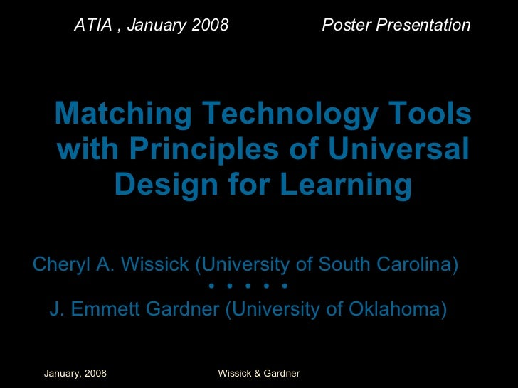 Matching Technology Tools with Principles of Universal Design for Learning Cheryl A. Wissick (University of South Carolina...