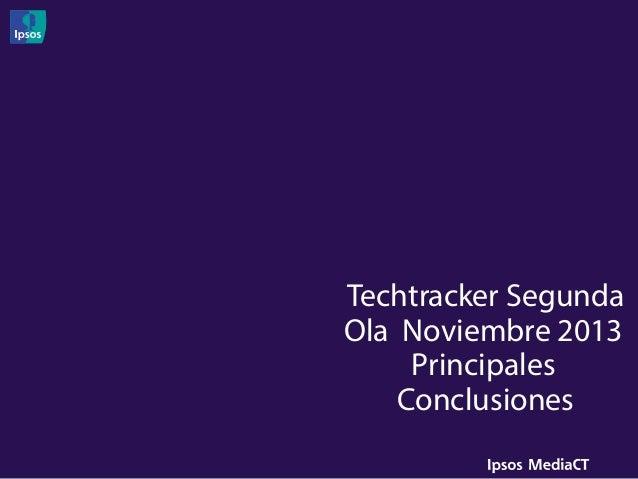 Techtracker Segunda Ola Noviembre 2013 Principales Conclusiones