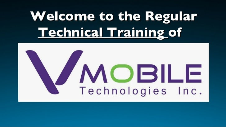 Welcome to the Regular  Technical Training  of