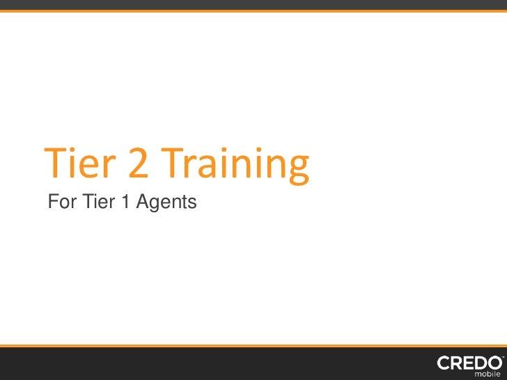 Tier 2 TrainingFor Tier 1 Agents