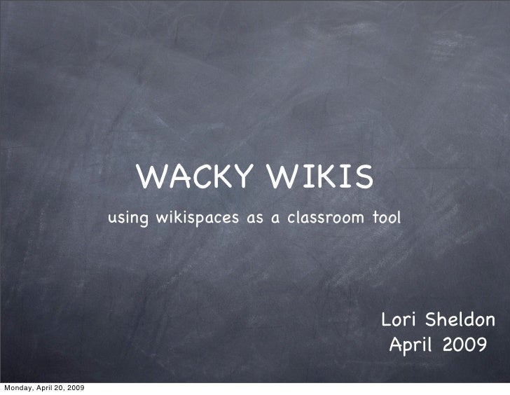 WACKY WIKIS                          using wikispaces as a classroom tool                                                 ...