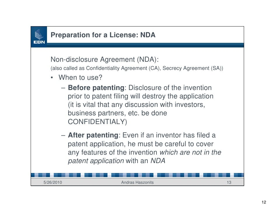 Preparation for a License: NDA      Non-disclosure Agreement (NDA):    (also called as Confidentiality Agreement (CA), Sec...