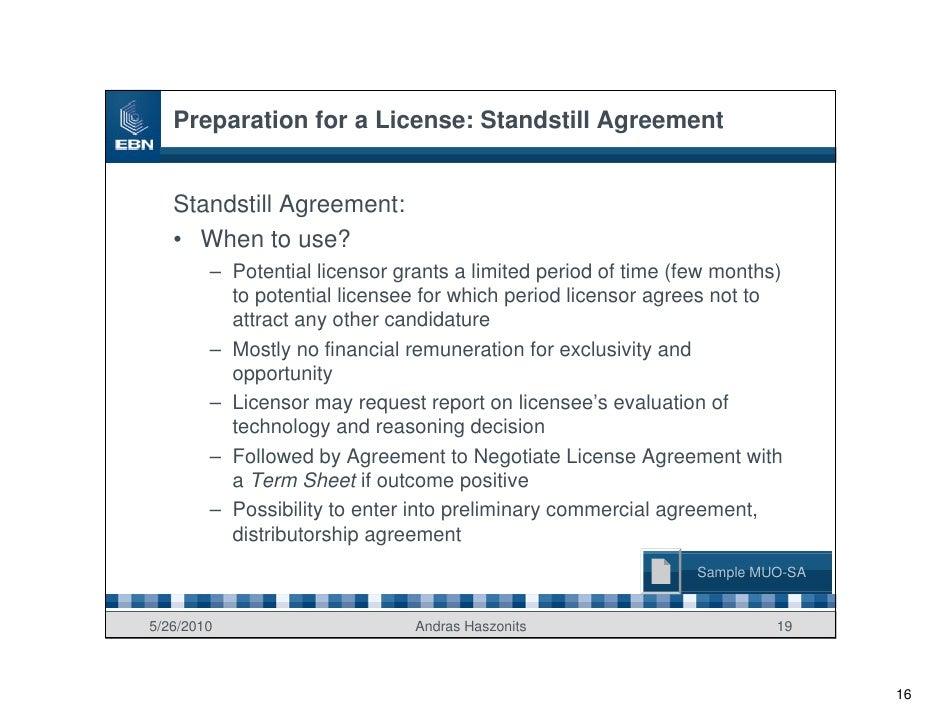 Preparation for a License: Standstill Agreement      Standstill Agreement:    • When to use?         – Potential licensor ...