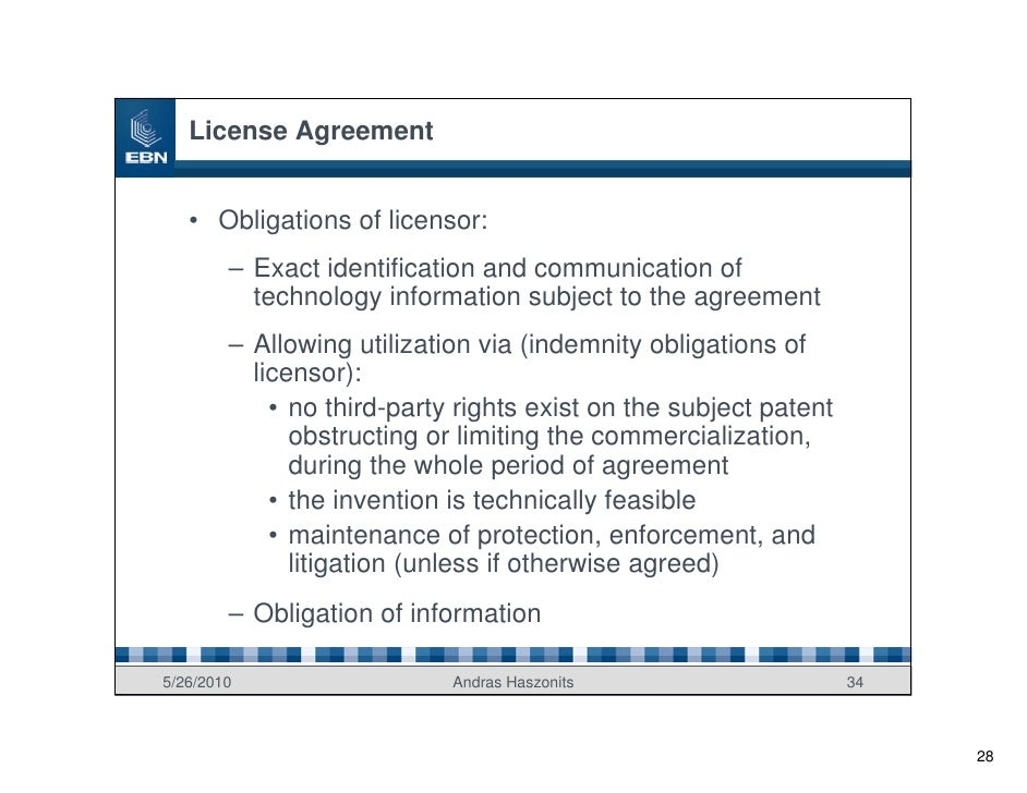 License Agreement      • Obligations of licensor:         – Exact identification and communication of           technology...