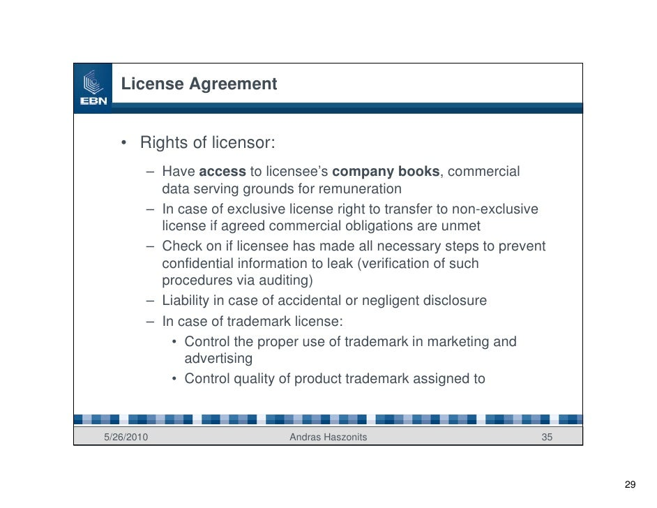 License Agreement      • Rights of licensor:         – Have access to licensee's company books, commercial           data ...