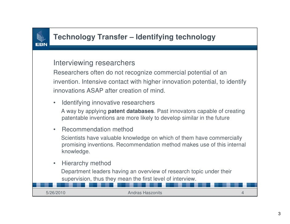 Technology Transfer – Identifying technology      Interviewing researchers    Researchers often do not recognize commercia...