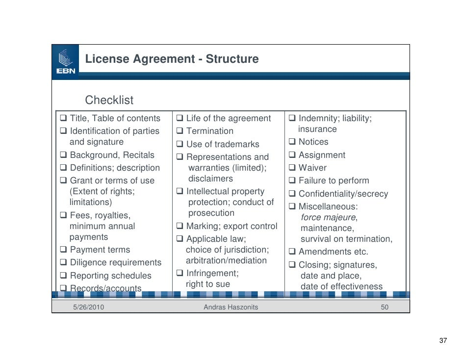 License Agreement - Structure       Checklist Title, Table of contents    Life of the agreement     Indemnity; liability; ...