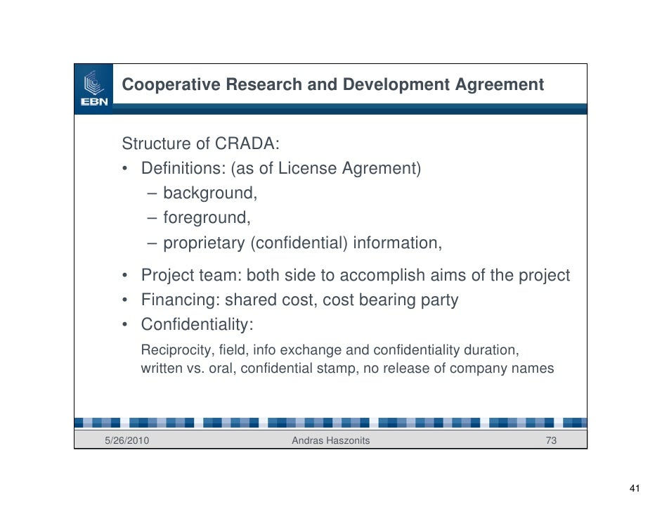 Cooperative Research and Development Agreement      Structure of CRADA:    • Definitions: (as of License Agrement)       –...