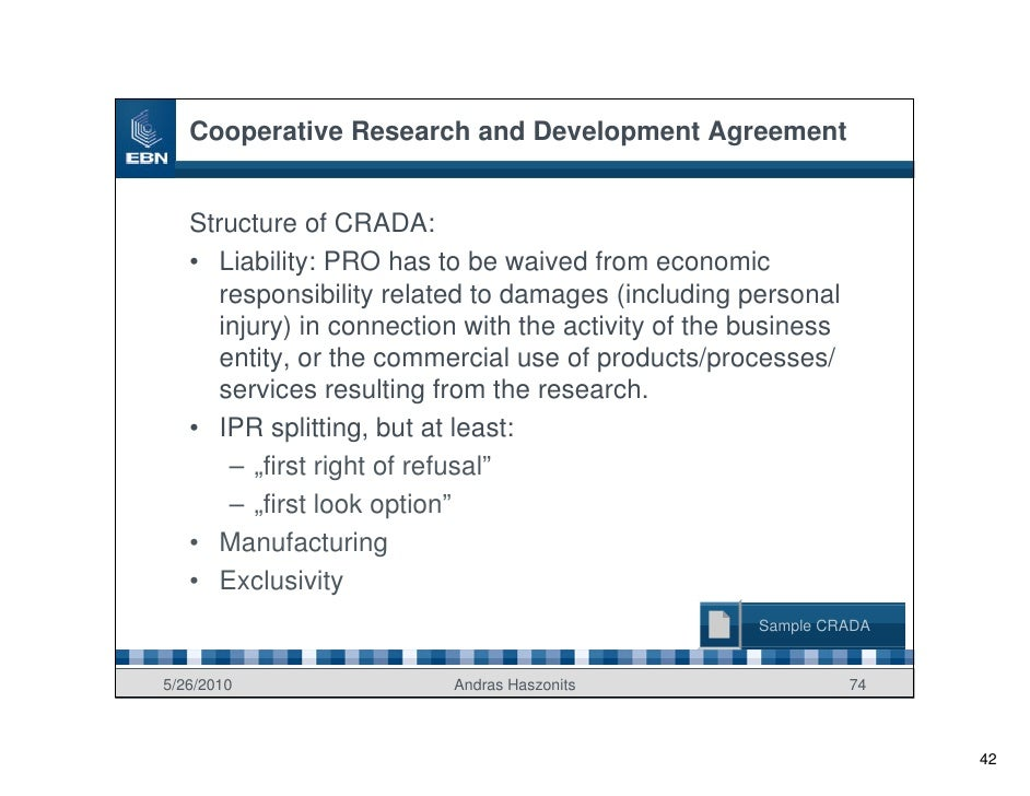 Cooperative Research and Development Agreement      Structure of CRADA:    • Liability: PRO has to be waived from economic...