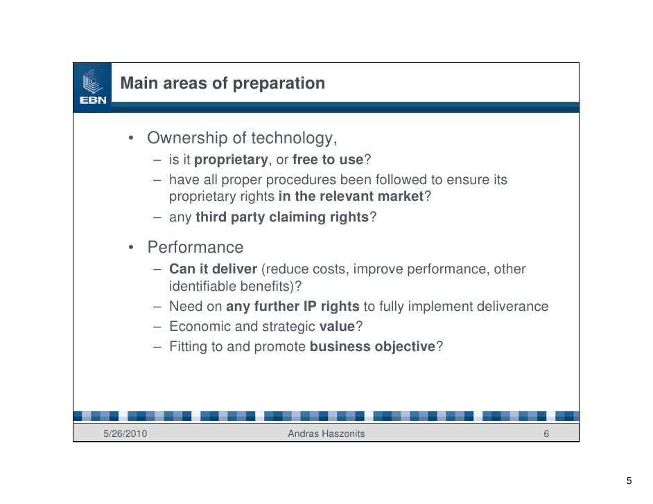 Main areas of preparation        • Ownership of technology,             – is it proprietary, or free to use?             –...