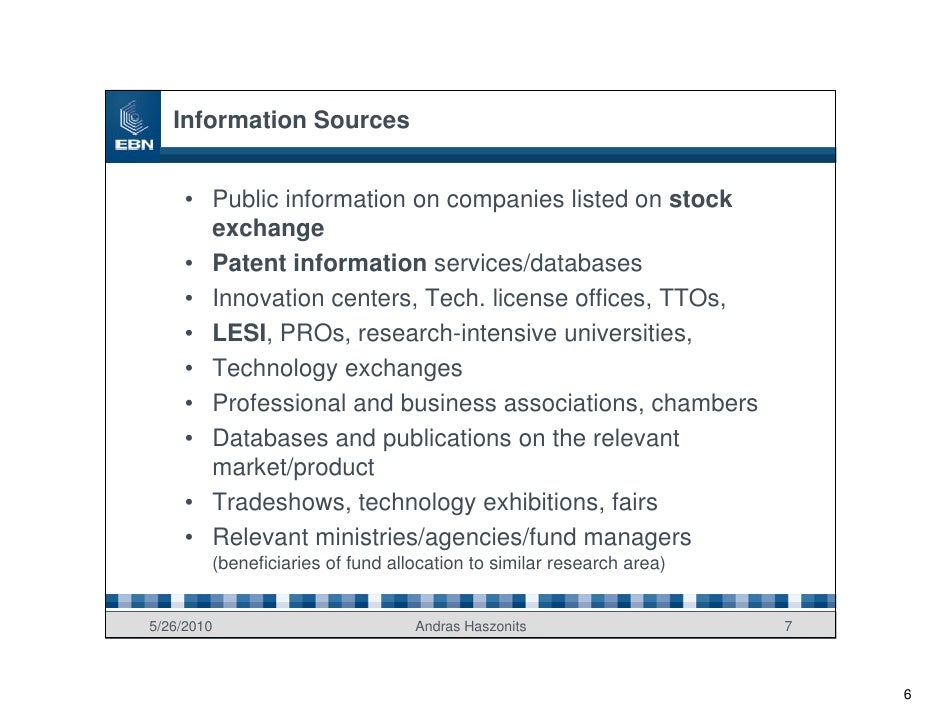 Information Sources        • Public information on companies listed on stock        exchange      • Patent information ser...