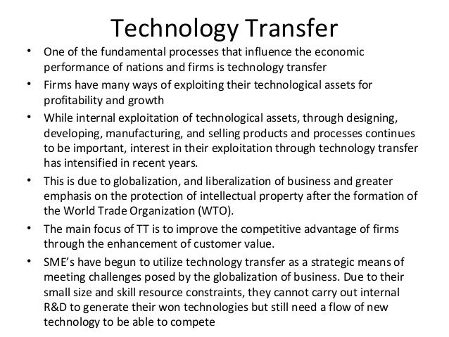 Technology Transfer•   One of the fundamental processes that influence the economic    performance of nations and firms is...