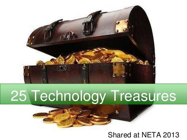 25 Technology TreasuresShared at NETA 2013