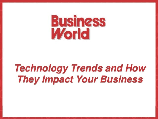 Technology Trends and HowThey Impact Your Business                New ideas. New solutions.