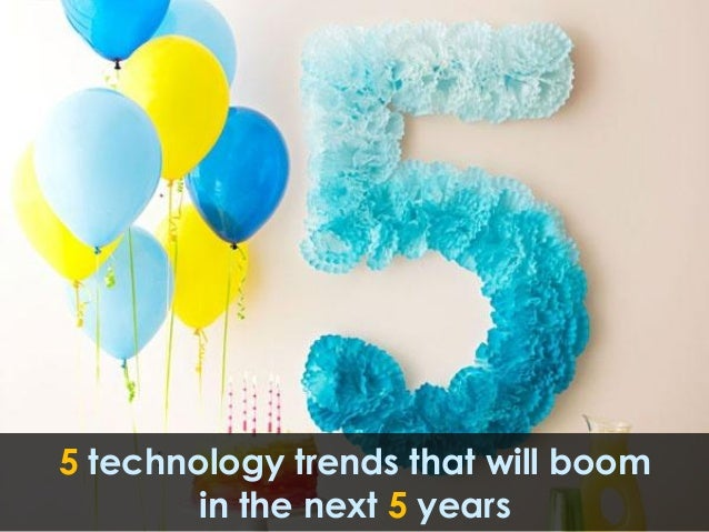 5 technology trends that will boom        in the next 5 years