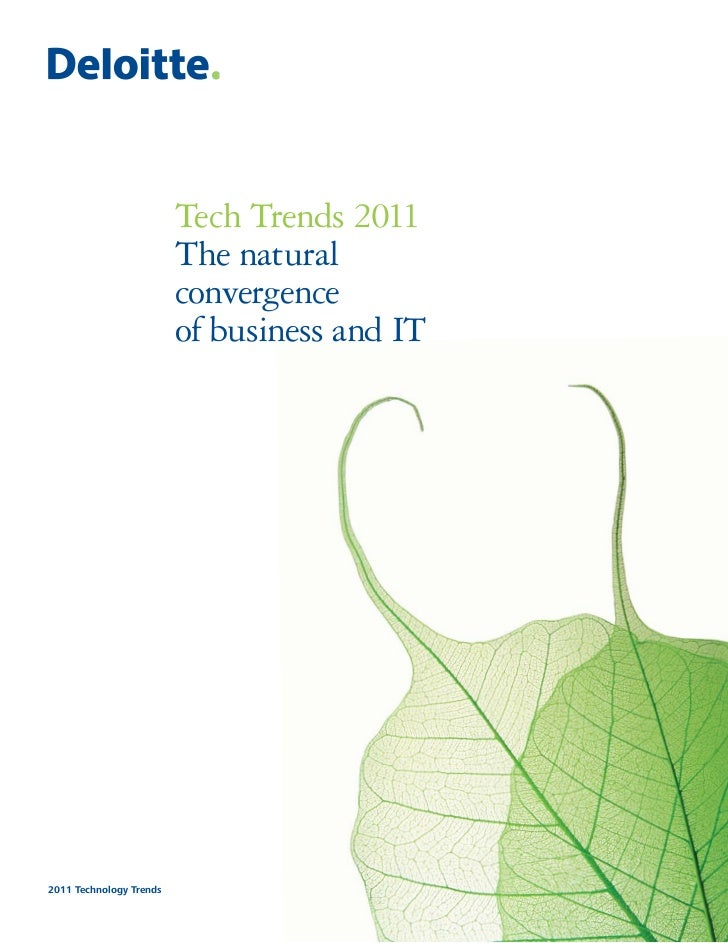 Tech Trends 2011                         The natural                         convergence                         of busine...