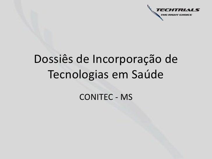 Dossiês de Incorporação de  Tecnologias em Saúde        CONITEC - MS