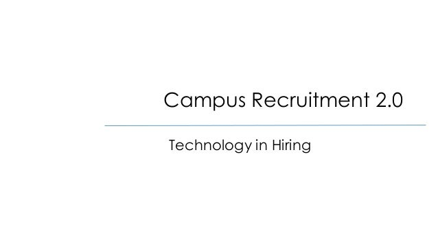 Campus Recruitment 2.0 Technology in Hiring