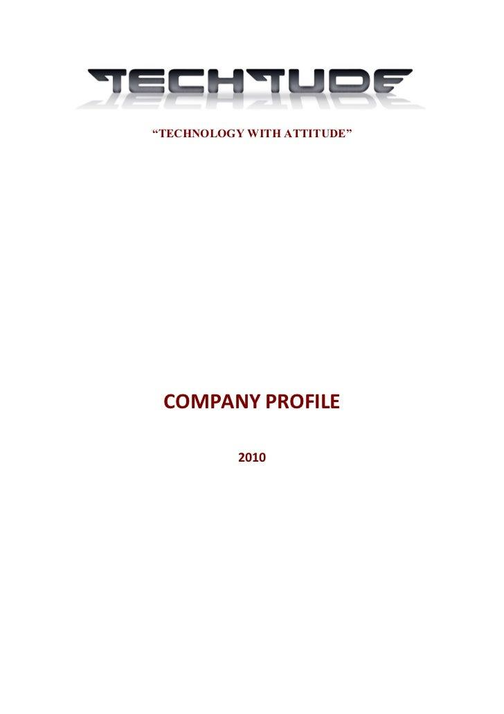 """TECHNOLOGY WITH ATTITUDE"" COMPANY PROFILE           2010"