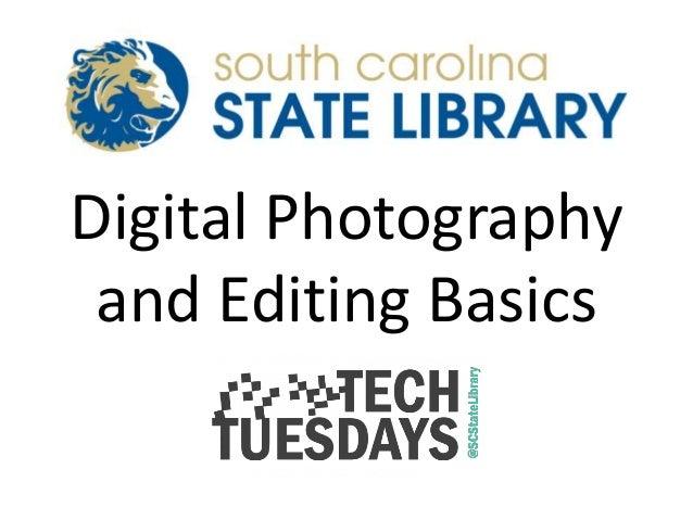 Digital Photography and Editing Basics