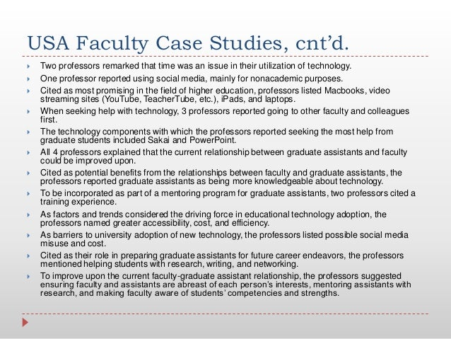 USA Faculty Case Studies, cnt'd. Two professors remarked that time was an issue in their utilization of technology. One ...
