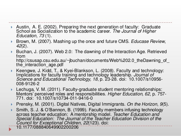  Austin, A. E. (2002). Preparing the next generation of faculty: GraduateSchool as Socialization to the academic career. ...