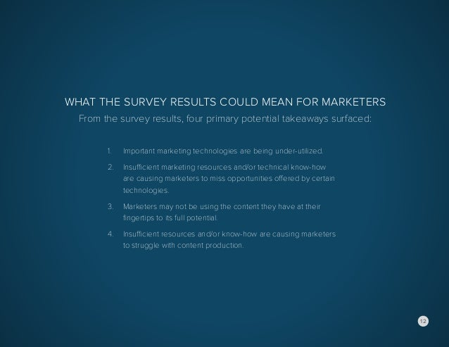 12 What the Survey Results Could Mean for Marketers From the survey results, four primary potential takeaways surfaced: 1....