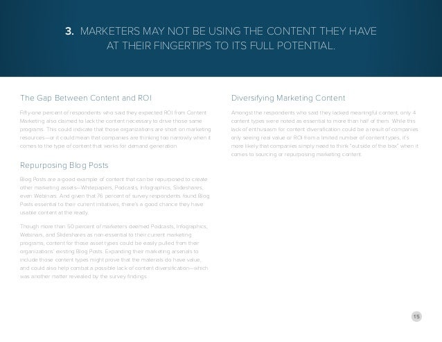 15 The Gap Between Content and ROI Fifty-one percent of respondents who said they expected ROI from Content Marketing also...