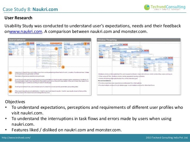 Case Study 8: Naukri.com User Research Usability Study was conducted to understand user's expectations, needs and their fe...