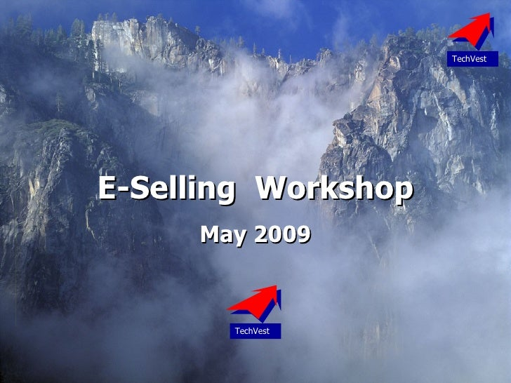 E-Selling  Workshop May 2009 TechVest