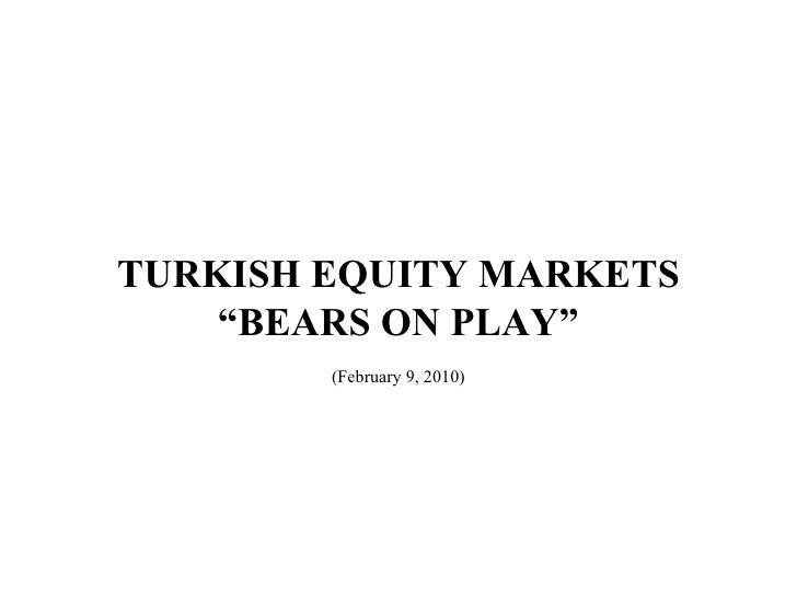 "TURKISH EQUITY MARKETS "" BEARS ON PLAY"" (February 9, 2010)"