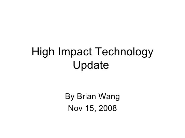 High Impact Technology Update  By Brian Wang Nov 15, 2008