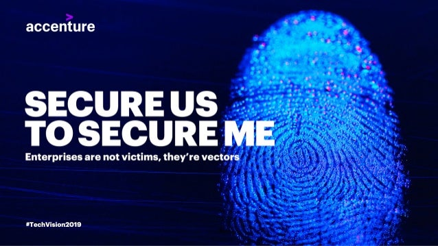 Tech Vision 2019: Secure US to Secure ME – Cybersecurity in a Digital Ecosystem