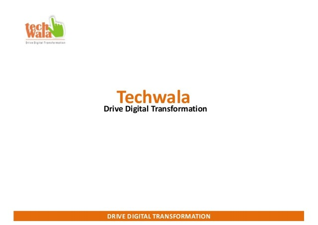 DRIVE DIGITAL TRANSFORMATION TechwalaDrive Digital Transformation