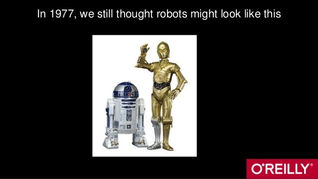 In 1977, we still thought robots might look like this