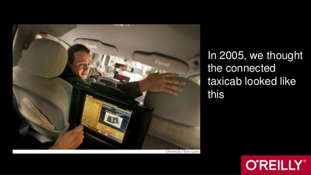 In 2005, we thought the connected taxicab looked like this