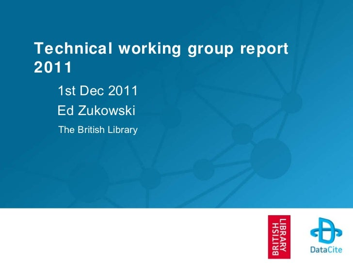 Technical working group report 2011 1st Dec 2011 Ed Zukowski The British Library