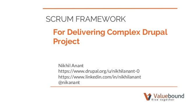 SCRUM FRAMEWORK: For Delivering Complex Drupal Project