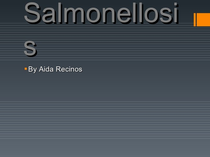 Salmonellosis By Aida Recinos