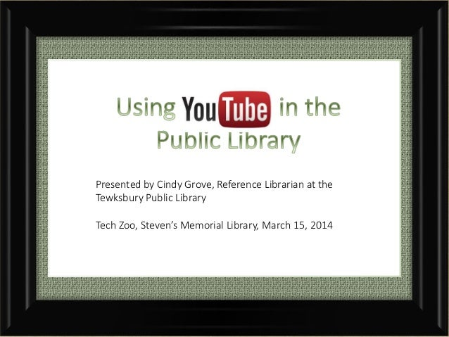 Presented by Cindy Grove, Reference Librarian at the Tewksbury Public Library Tech Zoo, Steven's Memorial Library, March 1...